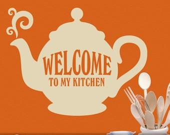 Vinyl Wall Decal: Welcome to My Kitchen, Teapot Tea Kitchen Decor