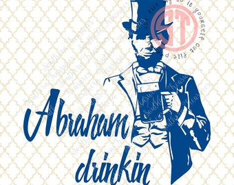 Abraham Drinkin' (design 2) Editable vector Cut File .eps .ai .svg and .pdf formats included INSTANT download