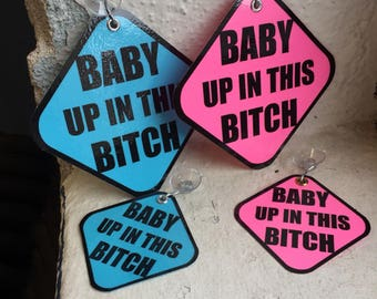 "Gender Reveal Party Pink & Blue ""Baby Up In This Bitch"" Suction Car Sign - Baby on Board (Set of 4) It's A Girl / Boy"