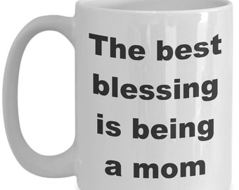 Mothers day gift mug / the best blessing is being mom / coffee cup mom mema grandma