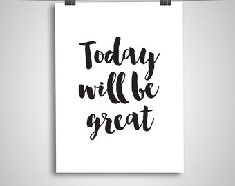 "Typography Poster ""Today Will Be Great"" Motivational Inspirational Quote Happy Print Wall Art Home Decor"