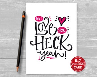 "Printable Card - Do I Love You? Heck Yeah! - 5""x7""- Valentines, Anniversary Card or Love You Card - includes Printable Envelope Template"