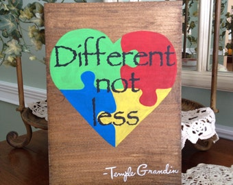 Autism Awarness Sign, Different Not Less Autism Awareness Sign, Autism Quote Temple Grandin Sign