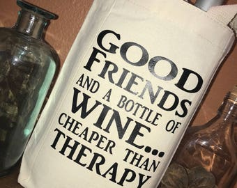 Good friends and a bottle of wine...cheaper than therapy wine tote, bag, canvas