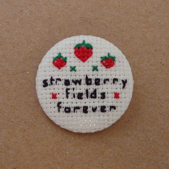 Strawberry fields forever cross stitch 31mm pinback button - The Beatles Embroidered brooch