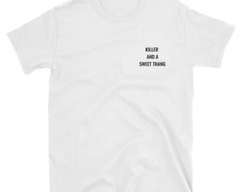 POP YRS. Unisex T-Shirt Killer and a sweet thang