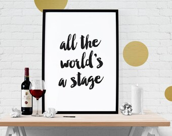 All the world's a stage - Shakespeare Typography Quote Portrait Art Print Poster, Black and White - Digital PDF Download, Printable up to A3