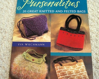 Pursenalities, 20 Great Knitted and Felted Bags.  NEW Softcover book by Eva Wiechmann