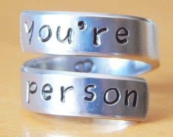 Grey's Anatomy Inspired - You're My Person - Spiral Ring - Hand Stamped BFF Gift