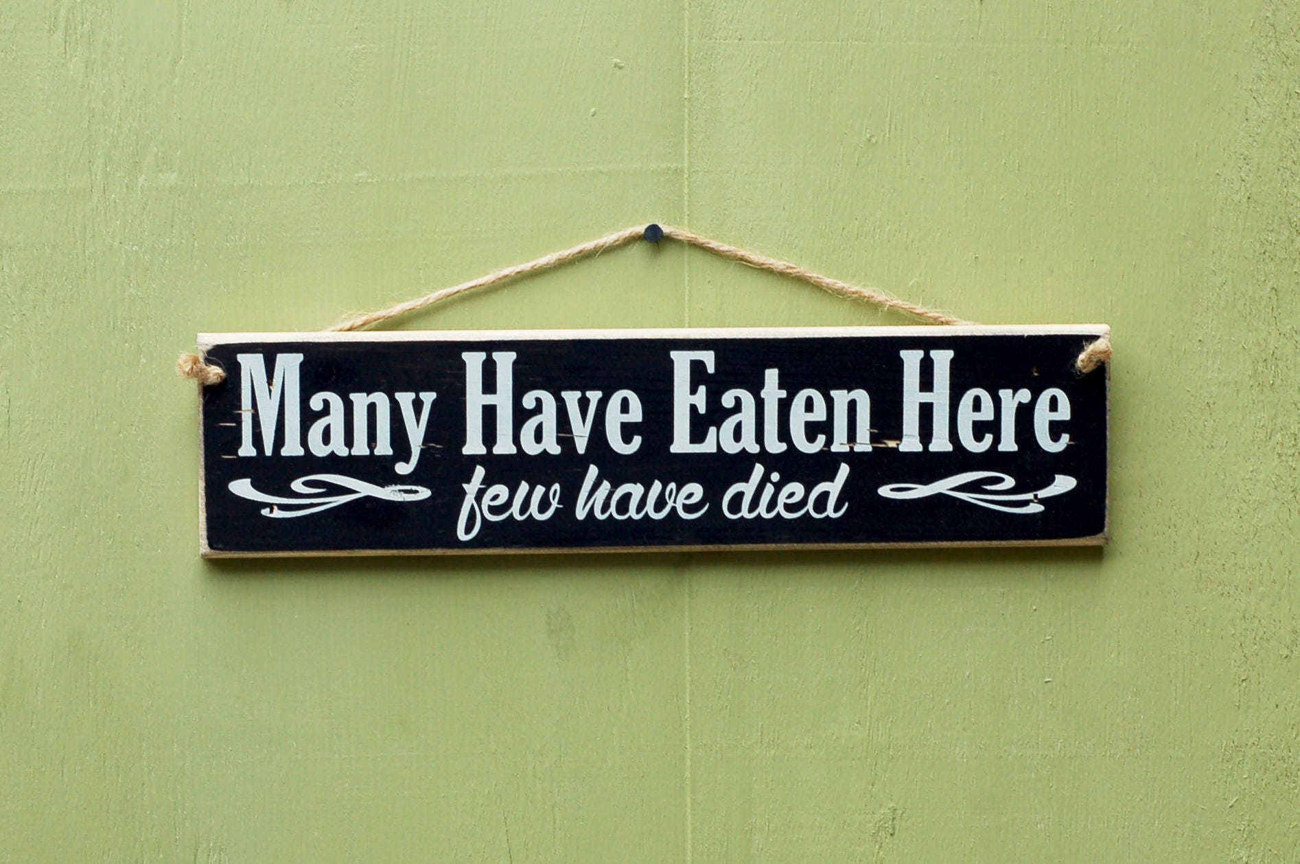 Many Have Eaten Here Few Have Died Wall Art Gift Wooden