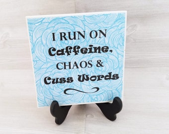 I Run On Caffeine Chaos & Cuss Words Tile I Run On Caffeine Chaos Cuss Words Print Coffee Print Coffee Quote Coffee Art I Run On Coffee
