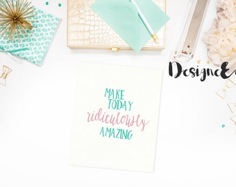 Quote Print - Make Today Ridiculously Amazing