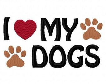 I Love My Dogs Embroidery Machine Design 2270