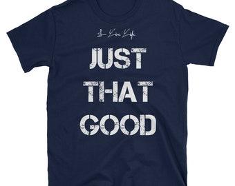 Just That Good Shirt | I Live Life Brand Vintage Clothing Womens Shirts Mens Gift Distressed Baseball Mom Shirts Short-Sleeve Unisex T-Shirt