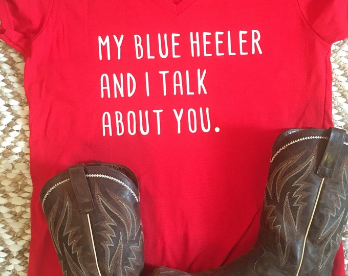 """My """"Dog"""" and I talk about you tee"""