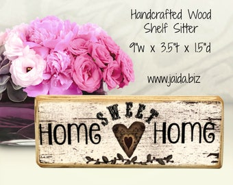 Rustic Wood Primitive Shelf Sitter Block. Home Sweet Home.