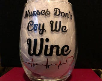 Nurses Don't Cry We Wine