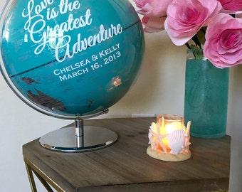 Love Is the Greatest Adventure- World Travel Wedding Guest Book Globe- Custom World Globe