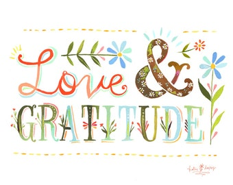 Love and Gratitude Art Print | Watercolor Quote | Inspirational Wall Art | Hand Lettering | Katie Daisy | 8x10 | 11x14