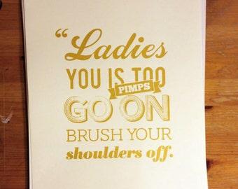 Ladies You is Pimps Print