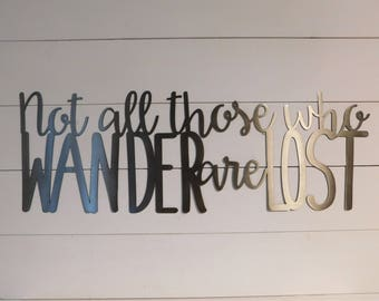 Not all those who wander are lost, Metal Sign, Wanderlust  Wall Art, Metal Word Sign, Travel Sign