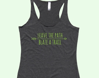 Leave The Path, Blaze A Trail - Fit or Flowy Hiking Tank