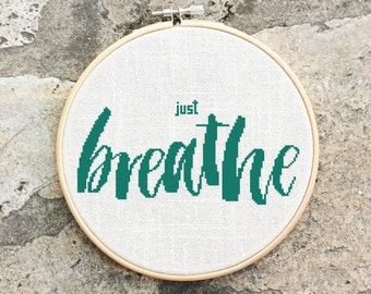 Just Breath - Cross stitch pattern, inspirational quote, embroidery pattern, Pdf PATTERN ONLY (Q001)