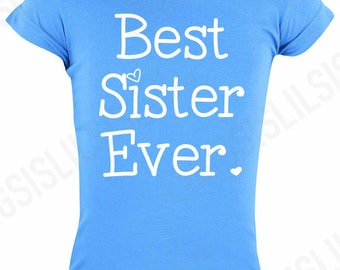 Best sister ever shirt/Big Sister Shirt/Toddler Shirts/Toddler Shirt/Gift Ideas/Pregnancy Announcement/Big Sister to be/Baby Shower