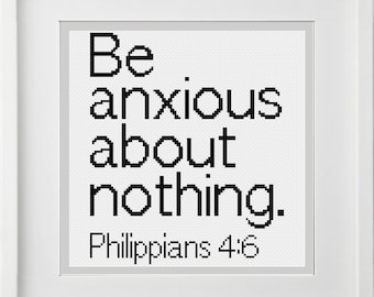 """Philippians 4:6 Bible Verse Cross Stitch Pattern """"Be anxious about nothing"""" -- Instant Digital PDF Download"""
