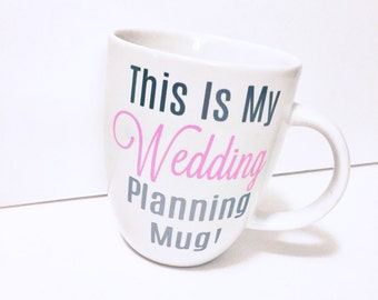 Wedding Planning Mug /Wedding Planning Coffee Mug /  Engagement Gift / Bride to Be / Bridal Gift / Personalized Coffee Mug