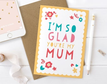 Mothers Day Card, Love You Mum Card, So Glad You're My Mum, Mum Love You, Birthday Card Mum, Mum Birthday Card, Sweet Mom Card, Floral Card