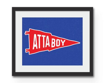 Atta Boy : Felt Pennant Art Print - Sports Quote Wall Art Typography Print. Unique Gift Idea / Baseball theme /Nursery art /Boys Room Decor