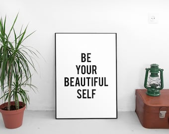 Be Your Beautiful Self, Printable Art, Typography Art Print, Black and White, Inspirational Quote, Motivational Quote, Dorm Decor