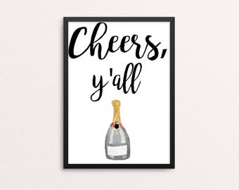 Cheers Y'all Print - 8X10 Cheers Y'all Sign - Party Decor - Champagne Print - Bar Cart Decor