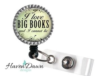 I love BIG Books and I Cannot Lie Badge Reel, Teacher ID Badge Holder, Librarian Gift