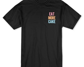 Eat More Cake  Graphic Quote Men's T-shirt