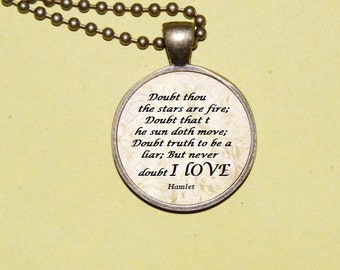 But never doubt I love - Shakespeare Quote Pendant Necklace - literary jewelry Accessory - Hamlet quote Pendant, book necklace, poem jewelry