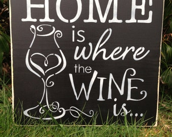 Wine Sign/ Home is/ Where the Wine is/Hand Painted/ Wood Sign/Home Decor/12 x 12/MariasMakeryetc