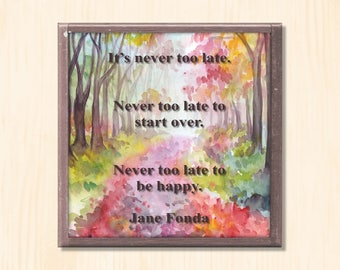Never Too Late - Instant Downloadable Art Print Digital Wall Art Printable Inspirational Quote Art Home Decor