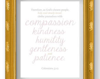 Clothe Yourselves with Compassion Kindness Humility Gentleness and Patience Scripture Printable Colossians 3:12
