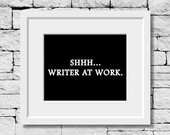 Writing Quote, Writer Print, Write Quote, Writing Print, Writer Print, Write Print, Gifts for Writers, Writing Motivation, Writer Gift