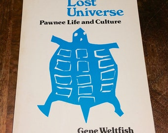 The Lost Universe Pawnee Life And Culture by Gene Weltfish Vintage Paperback Book