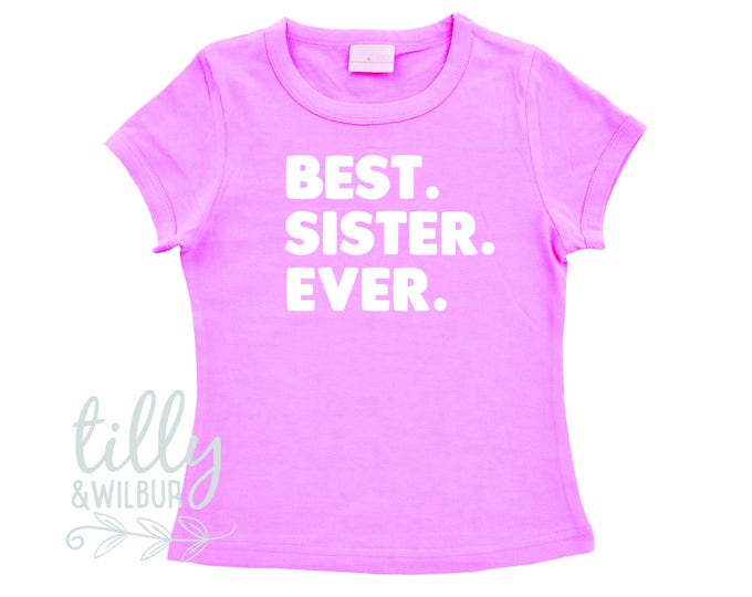 Best. Sister. Ever. TShirt