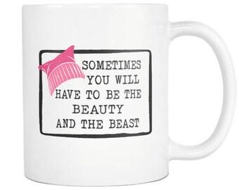 Be The Beauty And The Beast 11oz Mug, Empowered Women Empower Women, Feminist Mug