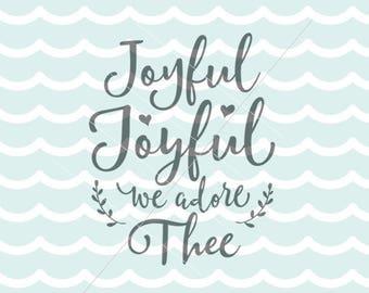 Joyful SVG Joyful Joyful We Adore Thee SVG File. Cricut Explore & more. Joy Joyful Inspiration Quote SVG