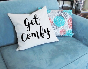 Get Comfy Pillow - Throw Pillow - Accent Pillow with Zipper Closure - 18 x 18 Throw Pillow - Sofa Pillow - Pillow Cover - Home Decor