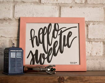 Hello Sweetie // River Song // Doctor Who // Hand-lettered Digital Print // Printable