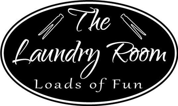 laundry decal, The Laundry Room, Loads of FUN, Laundry Room Wall Decal, Laundry room sign vinyl, laundry room sign decal, wash dry decal