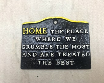 Vintage metal Home sign The Place where we grumble the most and are treated the best Cast aluminum kitsch