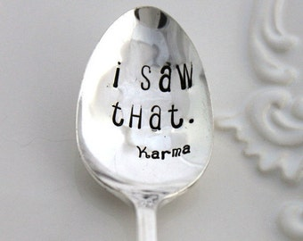 Stamped Spoon Vintage - i saw that.  Karma - Fun Gift - Country Lane 1954 - Hand Stamped Vintage Spoon - Ready To Ship